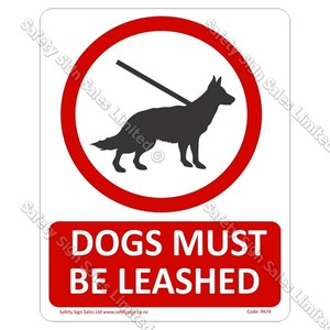 PA74 - Dogs Must Be Leashed Sign