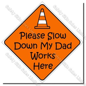 CYO|RS01 My Dad Works Here Sign