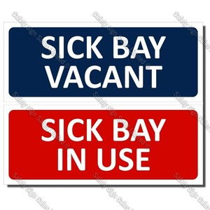 A15 - SICK BAY IN USE SIGN 120 x 300mm