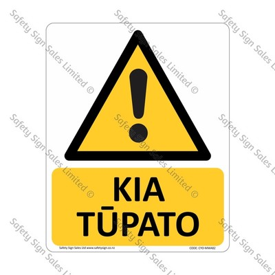 CYO|MWA82 - Kia Tūpato Sign | Caution