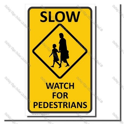 CS15 300 x 480mm - SLOW WATCH FOR PEDESTRIANS
