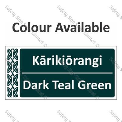 Te Reo Maori Signs - Colour Karikioranga - Dark Teal Green