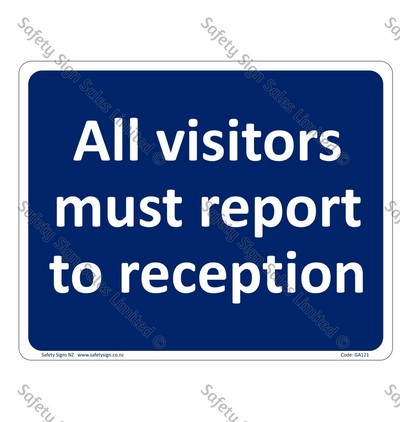 GA121 – All Visitors Must Report to Reception Sign