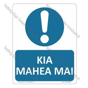 CYO|MMA62A - Kia Mahea Mai Sign