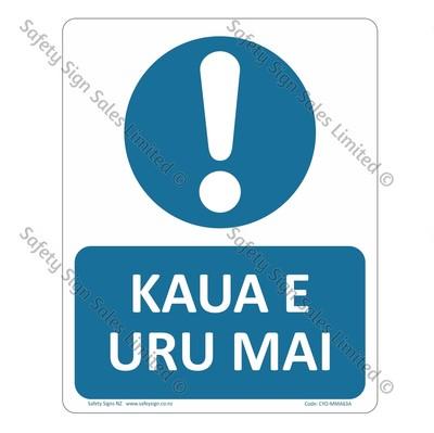 CYO MMA63A - Kaua e Uru Mai Sign