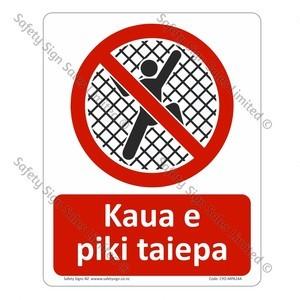 CYO|MPA24A - Kaua e piki taiepa Sign