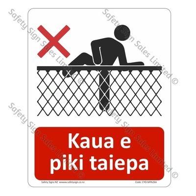 CYO|MPA26A - Kaua e piki taiepa Sign