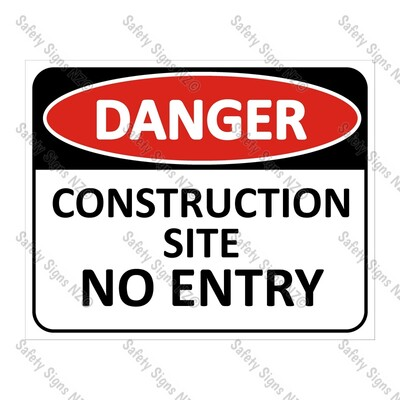 CYO|DA08 - Construction Site. No Entry Sign