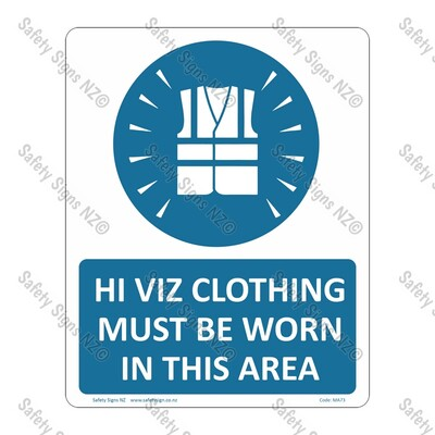 CYO|MA73 – Hi Viz Clothing Must Be Worn In This Area Sign